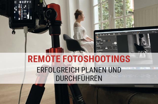 Remote Fotoshooting - erfolgreich planen und durchführen